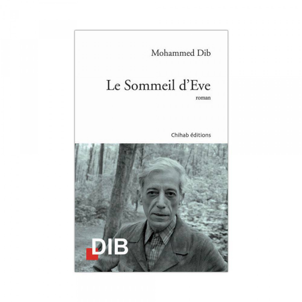 Le Sommeil d'Eve - Mohammed Dib